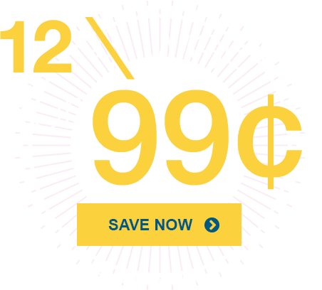 Click here to get 12 weeks of digital access for 99¢